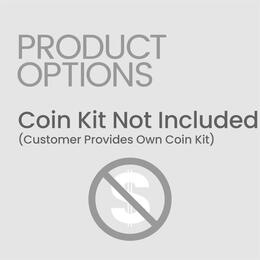 Coin Kit Not Included (Customer P...